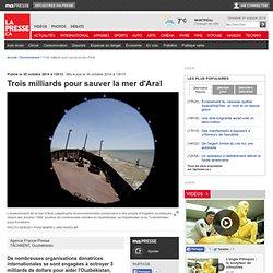 Trois milliards pour sauver la mer d'Aral