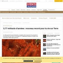 3,77 milliards d'années : nouveau record pour la vie sur Terre - Sciencesetavenir.fr