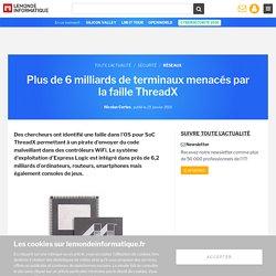 Plus de 6 milliards de terminaux menacés par la faille ThreadX