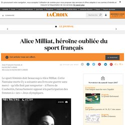 Alice Milliat, héroïne oubliée du sport français - La Croix