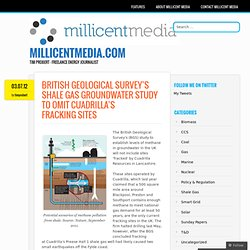 British Geological Survey's shale gas groundwater study to omit Cuadrilla's fracking sites