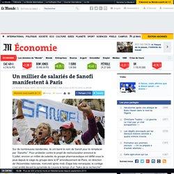 Un millier de salariés de Sanofi manifestent à Paris