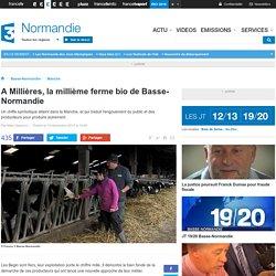 FRANCE 3 BASSE NORMANDIE 10/12/15 A Millières, la millième ferme bio de Basse-Normandie