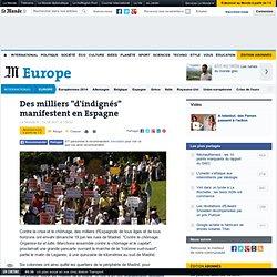 """Des milliers """"d'indignés"""" manifestent en Espagne"""