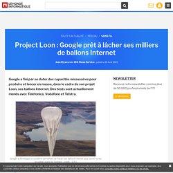 Project Loon : Google prêt à lâcher ses milliers de ballons Internet
