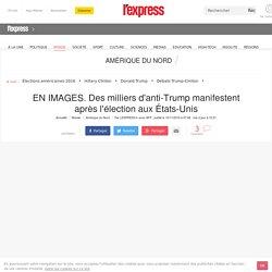 EN IMAGES. Des milliers d'anti-Trump manifestent après l'élection aux États-Unis