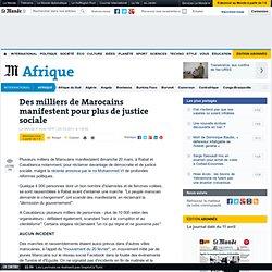 Des milliers de Marocains manifestent pour plus de justice sociale