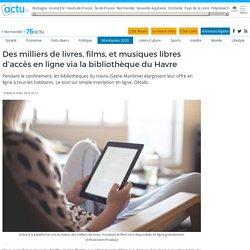 Des milliers de livres, films, et musiques libres d'accès en ligne via la bibliothèque du Havre