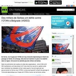 Des milliers de Serbes ont défilé contre l'OTAN à Belgrade