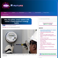 Why 50 million smart meters still haven't fixed America's energy habits - FuelRfuture