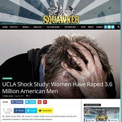 UCLA Shock Study: Women Have Raped 3.6 Million American Men