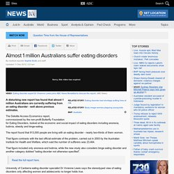 Almost 1 million Australians suffer eating disorders