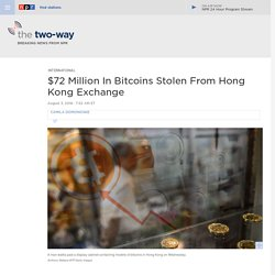 $72 Million In Bitcoins Stolen From Hong Kong Exchange
