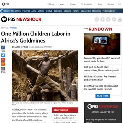 One Million Children Labor in Africa's Goldmines