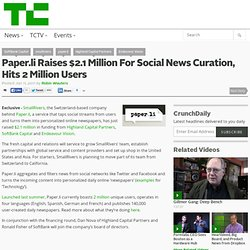 Paper.li Raises $2.1 Million For Social News Curation, Hits 2 Million Users