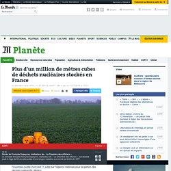 Plus d'un million de mètres cubes de déchets nucléaires stockés en France