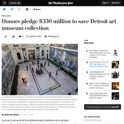 Donors pledge $330 million to save Detroit art museum collection