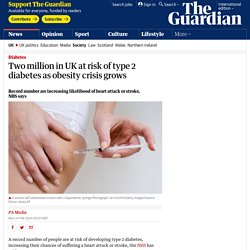 Two million in UK at risk of type 2 diabetes as obesity crisis grows
