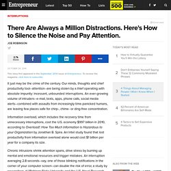 There Are Always a Million Distractions. Here's How to Silence the Noise and Pay Attention.