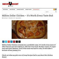 Million Dollar Chicken - It's Worth Every Taste Bud - Page 2 of 2 - Recipe Roost