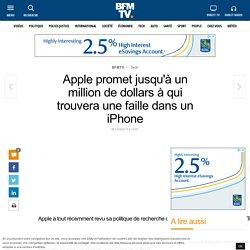 Apple promet jusqu'à un million de dollars à qui trouvera une faille dans un iPhone