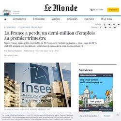 La France a perdu un demi-million d'emplois au premier trimestre