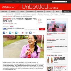 2 Million Facebook Fans Request Pink Coke Cans: The Coca-Cola Company
