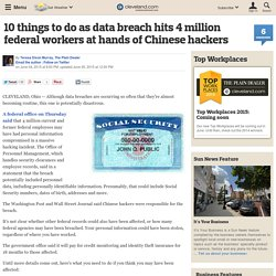 10 things to do as data breach hits 4 million federal workers at hands of Chinese hackers