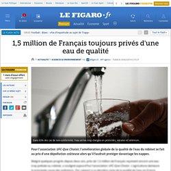 1,5 million de Français toujours privés d'une eau de qualité