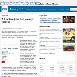 7.9 million jobs lost, many forever - Jul. 2, 2010