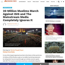20 Million Muslims March Against ISIS and The Mainstream Media Completely Ignores It - Waking Times Media