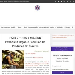 PART 2 - How 1 MILLION Pounds Of Organic Food Can Be Produced On 3 Acres