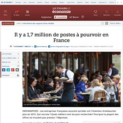 Il y a 1,7 million de postes à pourvoir en France
