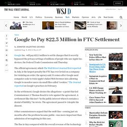 Google to Pay $22.5 Million in FTC Privacy Settlement