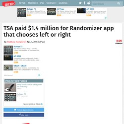 TSA paid $1.4 million for Randomizer app that chooses left or right