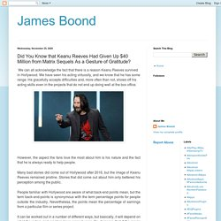 James Boond: Did You Know that Keanu Reeves Had Given Up $40 Million from Matrix Sequels As a Gesture of Gratitude?