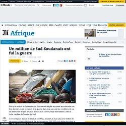 Un million de Sud-Soudanais ont fui la guerre