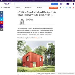 2 Million Swedes Helped Design This 'Ideal' Home: Would You Live in It?
