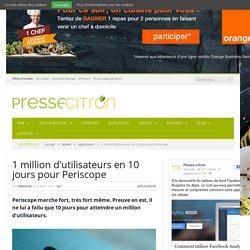 1 million d'utilisateurs en 10 jours pour Periscope
