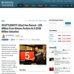 Klout raises ~ $30 million at $200 million valuation