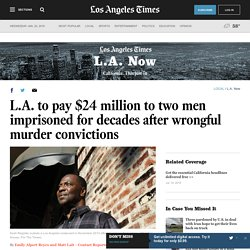 L.A. to pay total of $24 million to two men freed after wrongful convictions