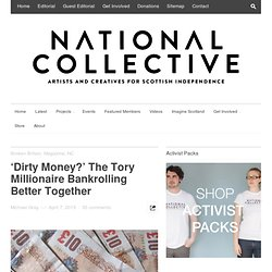Dirty Money: The Tory Millionaire Bankrolling Better Together