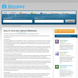 Bitcoin How To Turn into a Bitcoin Millionaire - Bitcoiney Bitcoin Directory