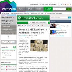Become a Millionaire on a Minimum-Wage Salary