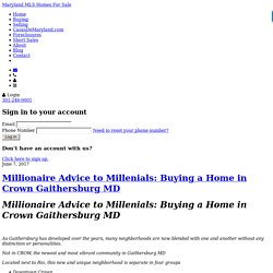 Millionaire Advice to Millenials: Buying a Home in Crown Gaithersburg MD