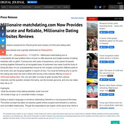 Millionaire-matchdating.com Now Provides Accurate and Reliable, Millionaire Dating Websites Reviews
