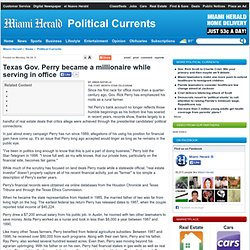 Texas Gov. Perry became a millionaire while serving in office - Political Currents