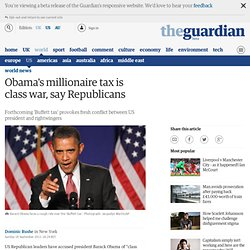 Obama's millionaire tax is class war, say Republicans