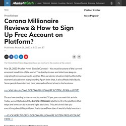Corona Millionaire Reviews & How to Sign Up Free Account on Platform?
