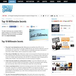 The Top 10 Millionaire Secrets - The Cat Is Out The Bag